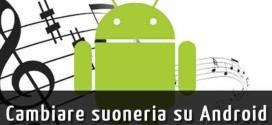 Android Come cambiare la suoneria o il tono di allarme in Android