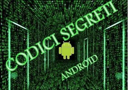 Codici segreti Android menu e funzioni nascoste