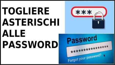 Visualizzare le password sui browser più utilizzati