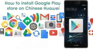 Huawei Come scaricare e installare Google Play Store sui telefoni cinesi
