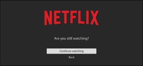 Netflix chiede Stai ancora guardando come disttivare